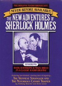 The New Adventures of Sherlock Holmes: The Viennese Strangler and The Notorious Canary Trainer (The Original Radio Broadcasts)