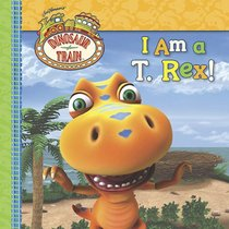 I Am a T. Rex! (Dinosaur Train)