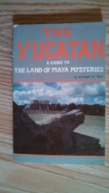 The Yucatan: A guide to the land of Maya mysteries