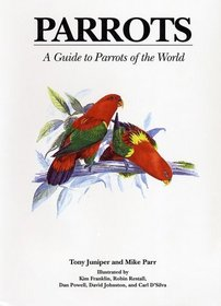 Parrots : A Guide to Parrots of the World