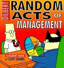 Random Acts Of Management:A Dilbert Book
