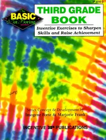 The Third Grade Book: Inventive Exercises to Sharpen Skills and Raise Achievement (Basic, Not Boring)