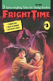 Fright Time (Terror Town, Medal of Horror, Kid Willie's Ghost)