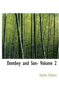 Dombey and Son- Volume 2 (Large Print Edition)
