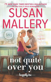 Not Quite Over You (Happily, Inc., Bk 4)