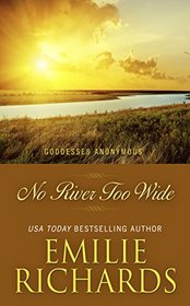 No River Too Wide (Goddesses Anonymous)