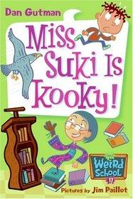 Miss Suki Is Kooky! (My Weird School, Bk 17)