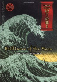 Brilliance of the Moon, Episode 1: Battle for Maruyama (Tales of the Otori, Book 3)