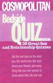 Cosmopolitan Bedside Quiz Book: Get the Real Deal on the Inner You, the Secret Him, the Truth About Your Friends, and Everything Else You Ever Wanted to Know About Love, Lust, and li