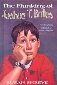 The Flunking of Joshua T. Bates (Yearling Books (Hardcover))