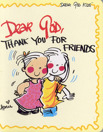 Dear God, Thank You for Friends