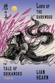 Lord of the Darkwood: Book 3 in the Tale of Shikanoko (The Tale of Shikanoko series)