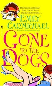 Gone to the Dogs (Hearts of Gold, Bk 3)
