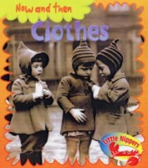 Little Nippers: Now and Then - Clothes (Little Nippers) (Little Nippers)