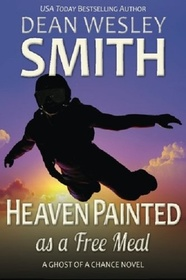 Heaven Painted as a Free Meal (Ghost of a Chance) (Volume 3)