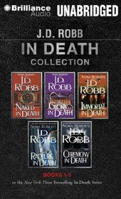 J.D. Robb In Death Collection 1: Naked in Death, Glory in Death, Immortal in Death, Rapture in Death, Ceremony in Death