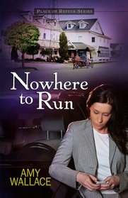 Nowhere to Run (Place of Refuge Series)