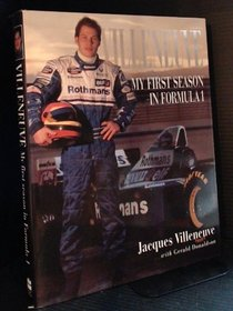 Villeneuve : My First Season in Formula 1