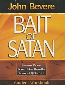 The Bait of Satan Student Workbook - Living Free from the Deadly Trap of Offense