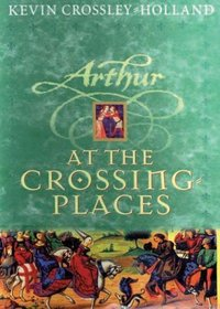 At the Crossing-places: Complete & Unabridged (Arthur)