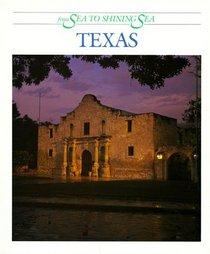 Texas: From Sea to Shining Sea (From Sea to Shining Sea Series)