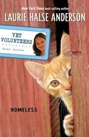 Homeless (Vet Volunteers, Bk 2)