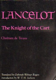 Lancelot, the Knight of the Cart (Records of Civilization, Sources and Studies ; No. 97)