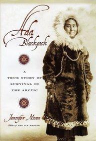 Ada Blackjack : A True Story of Survival in the Arctic