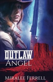 Outlaw Angel (Women of the West) (Volume 3)