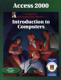 Access 2000: Tutorial to Accompany Peter Nortons Introduction to Computers