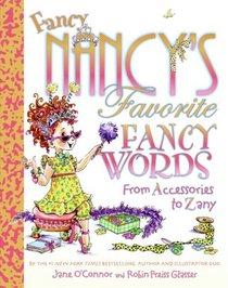 Fancy Nancy's Favorite Fancy Words: From Accessories to Zany (Fancy Nancy)