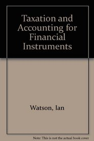 Taxation and Accounting for Financial Instruments