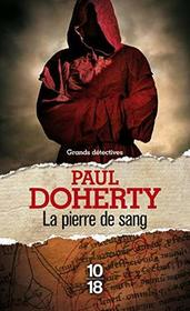 La pierre de sang (Bloodstone) (Sorrowful Mysteries of Brother Athelstan, Bk 11) (French Edition)