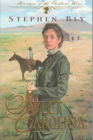 Sweet Carolina (Heroines of the Golden West, Bk 1)
