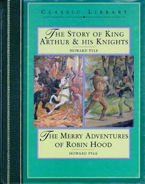 Robin Hood/King Arthur's Knights (Classic Library Collection)
