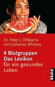 4 Blutgruppen - Das Lexikon f�r ein gesundes Leben