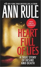 Heart Full of Lies: A True Story of Desire and Death