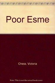 Poor Esme