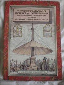 The Secret Scrapbooks of Professor A. J. Copperthwaite
