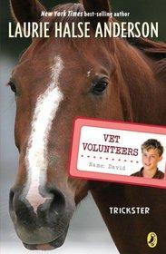 Trickster (Vet Volunteers, Bk 3)