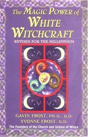 MAGIC POWER OF WHITE WITCHCRAFT REVISED