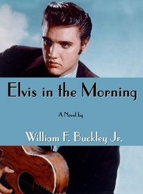 Elvis in the Morning: Library Edition