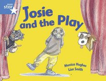 Josie and the Play: Year 1/P2 Blue level (Rigby Star)