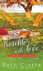 The Trouble with Love (Cupcake Lovers, Bk 2)