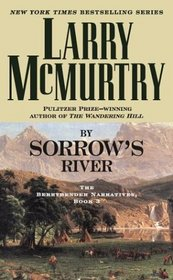 By Sorrow's River  (The Berrybender Narratives, Bk 3)
