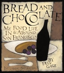 Bread and Chocolate: My Food Life in San Francisco