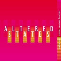 Altered States: Creativity Under the Influence