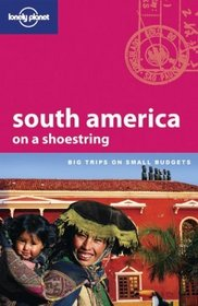 Lonely Planet South America on a Shoestring (Lonely Planet Shoestring Guides)