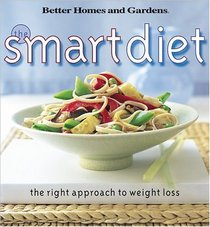 The Smart Diet: The Right Approach to Weight Loss (Better Homes and Gardens(R))