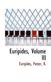 Euripides, Volume III